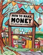 How To Make Money A Handbook For Teens, Kids And Young Adults, Paperback By B...