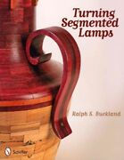 Turning Segmented Lamps, Paperback By Buckland, Ralph S., Like New Used, Free...