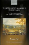 Wordsworth's Monastic Inheritance Poetry, Place, And The Sense Of Community...
