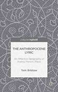 Anthropocene Lyric An Affective Geography Of Poetry, Person, Place, Hardcov...