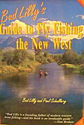 Bud Lilly's Guide To Fly Fishing The New West W Paul Schullery 1st Ed Signed