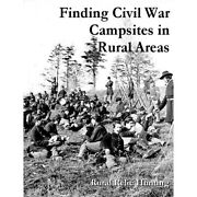 Finding Civil War Campsites In Rural Areas Guide Book For Relic Hunting