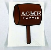 Acme Hammer Looney Tunes Wile E Coyote Sticker Decal 3x4
