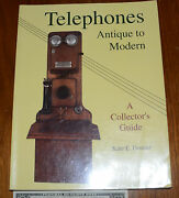 Telephones Antique To Modern A Collector's Guide By Kate E. Dooner Price Guide