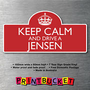 Keep Calm And Drive A Jensen Sticker 7yr Water/fade Proof Vinyl Parts Badge