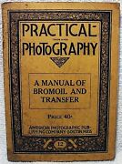 Practical Photography A Manual Of Bromil../1927/original 1st Ed   Fairly Rare L