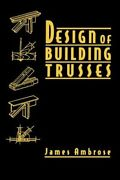 Design Of Building Trusses By James Ambrose New
