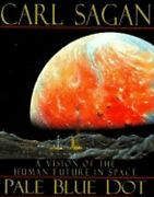 Pale Blue Dot A Vision Of The Human Future In Space By Carl Sagan Used