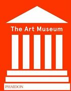 The Art Museum Revised Edition By Phaidon Press New