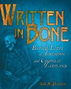 Written In Bone Buried Lives Of Jamestown And Colonial Maryland By Walker New