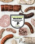 Sausage Making The Definitive Guide With Recipes By Ryan Farr New