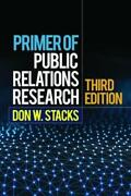 Primer Of Public Relations Research By Phd Stacks Don W New