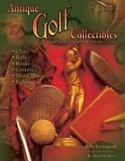 Antique Golf Collectibles Identification And Value Guide By Pete Georgiady New