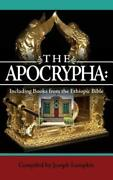 The Apocrypha Including Books From The Ethiopic Bible By Joseph B Lumpkin New