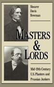 Masters And Lords Mid-19th-century U.s. Planters And Prussian Junkers By Bowman