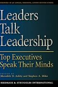 Leaders Talk Leadership Top Executives Speak Their Minds By Meredith D Ashby