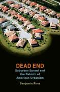 Dead End Suburban Sprawl And The Rebirth Of American Urbanism By Ross New