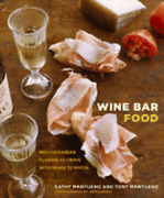 Wine Bar Food Mediterranean Flavors To Crave With Wines To Match By Mantuano
