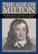 The Age Of Milton An Encyclopedia Of Major 17th-century British And American