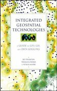 Integrated Geospatial Technologies A Guide To Gps Gis And Data Logging New
