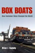Box Boats How Container Ships Changed The World By Brian J Cudahy New