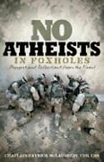 No Atheists In Foxholes Prayers And Reflections From The Front By Mclaughlin