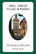 Small Town And Village In Bavaria The Passing Of A Way Of Life By Peter H Merkl