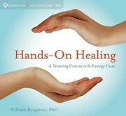 Hands-on Healing A Training Course In The Energy Cure By William Bengston New