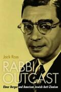 Rabbi Outcast Elmer Berger And American Jewish Anti-zionism By Jack Ross New