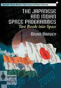 The Japanese And Indian Space Programmes Two Roads Into Space By Brian Harvey