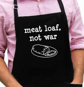 Meat Loaf Not War Funny Novelty Apron Gift For Dad, Husband, Fathers Day