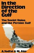 In The Direction Of The Gulf The Soviet Union And The Persian Gulf By Abir New