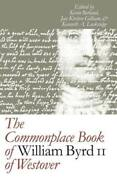 Commonplace Book Of William Byrd Ii Of Westover By Kevin Joel Berland Used