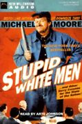 Stupid White Men And Other Sorry Excuses For The State Of The Nation By Moore