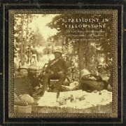 A President In Yellowstone The F. Jay Haynes Photographic Album Of Chester New