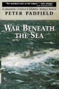 War Beneath The Sea Submarine Conflict During World War Ii By Peter Padfield