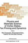 Physics And Materials Science Of Vortex States, Flux Pinning And Dynamics New