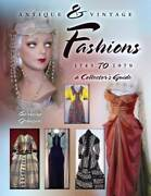 Antique And Vintage Fashions 1745 To 1979 A Collector's Guide By Collector Books