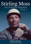 Stirling Moss The Definitive Biography Volume 1 By Philip Porter New
