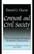 Covenant And Civil Society Constitutional Matrix Of Modern Democracy By Elazar