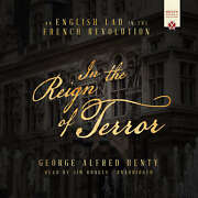 In The Reign Of Terror By George Alfred Henty 2018 Unabridged Cd 9781538400630