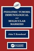 Pediatric Tumors Immunological And Molecular Markers By John T. Kemshead New