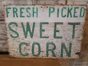 Fresh Picked Sweet Corn Antique Produce Farm Stand Trade Sign Advertising