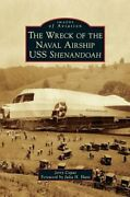 The Wreck Of The Naval Airship Uss Shenandoah By Jerry Copas New