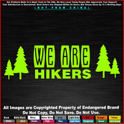 Hike We Are Hikers Camping Travel Car Fits Jeep Truck Sticker Decal