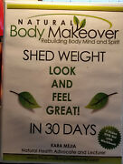 Natural Body Makeeover Rebuilding Body Mind And Spirit Shed Weight Look And Fee