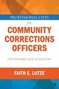Professional Lives Of Community Corrections Officers The Invisible Side Of...