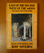 East Of The Sun West Of The Moon Illustrated By Kay Nielsen Original Dust Jacket