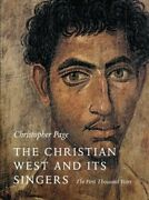The Christian West And Its Singers The First Thousand Years By Christopher Page