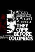 They Came Before Columbus The African Presence In Ancient America By Van Serandhellip